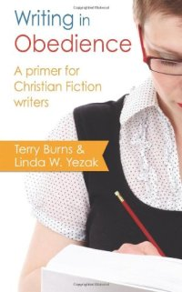 Writing in Obedience by Linda W. Yezak and Terry Brooks