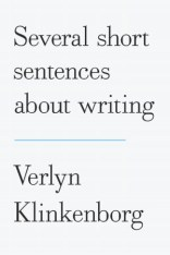 Several Short Sentences About Writing Verlyn Klinkenborg
