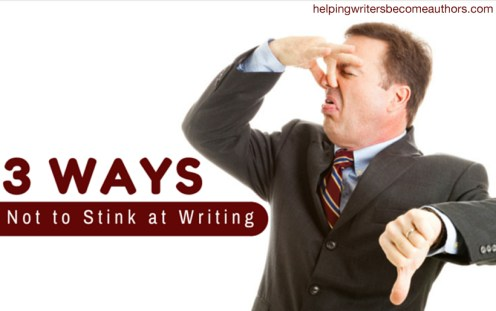 3 Ways Not to Stink at Writing