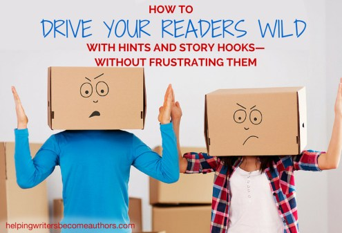 How to Drive Your Readers Wild With Hints and Story Hooks—Without Frustrating Them
