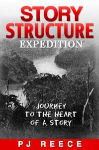 Story Structure Expedition Journey to the Heart of a Story PJ Reece