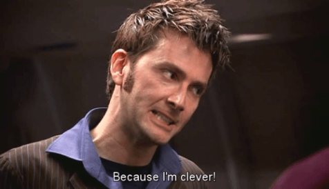 David Tennant Doctor Who Because I'm Clever