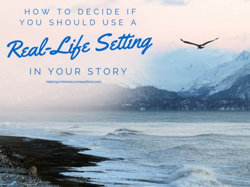How to Decide if You Should Use a Real-Life Setting in Your Story
