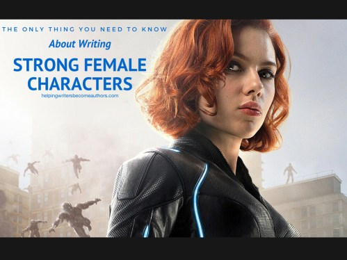 The Only Thing You Need to Know About Writing Strong Female Characters