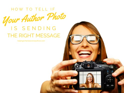 How to Tell if Your Author Photo Is Sending the Right Message