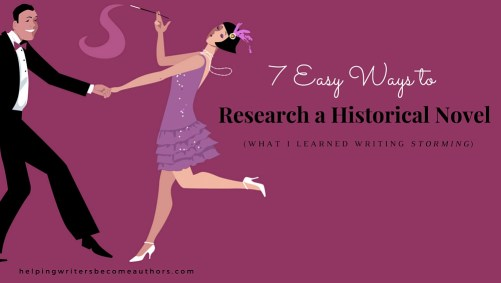 7 Easy Ways to Research a Historical Novel (What I Learned Writing Storming)