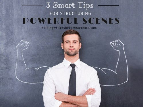 3 Smart Tips for Structuring Powerful Scenes