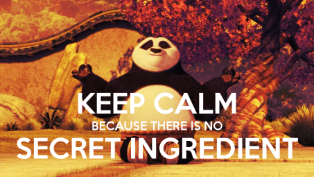 Keep Calm Because There Is No Secret Ingredient Kung-Fu Panda Po