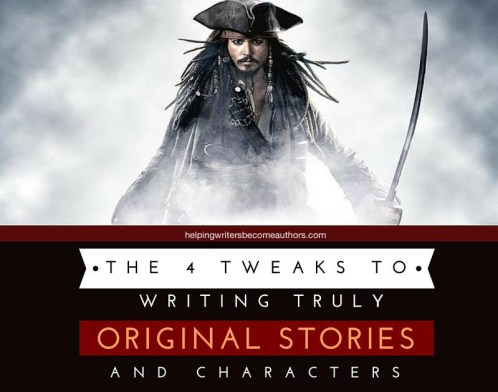 The 4 Tweaks to Writing Truly Original Stories and Characters