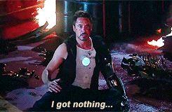 Tony Stark Iron Man 3 I Got Nothin