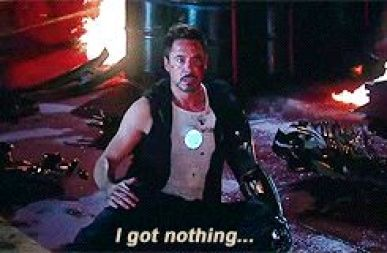Tony Stark Iron Man 3 I Got Nothin