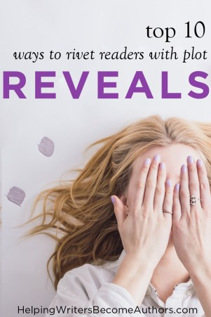 Top 10 Ways to Rivet Readers with Plot Reveals