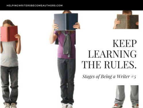 Stages of Being a Writer 5 Keep Learning the Rules