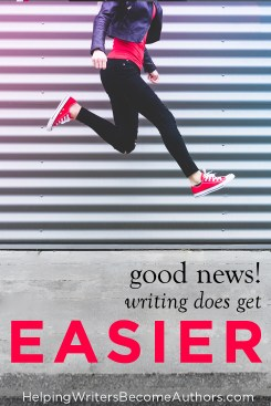Good News! Writing Does Get Easier!