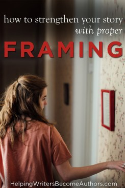How to Strengthen Your Story with Proper Framing