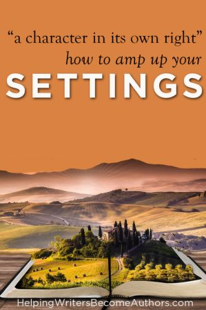 16 Ways to Make Your Setting a Character in Its Own Right
