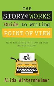 Story Works Guide to Writing Point of View Alida Winnterhiemer