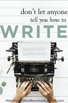 Don't Let Anyone Tell You How to Write