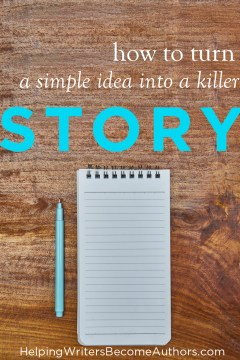 How to Turn a Simple Idea Into a Killer Story Pinterest