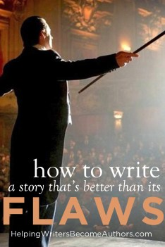 how to write a story that's better than its flaws