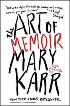 art of memoir mary karr