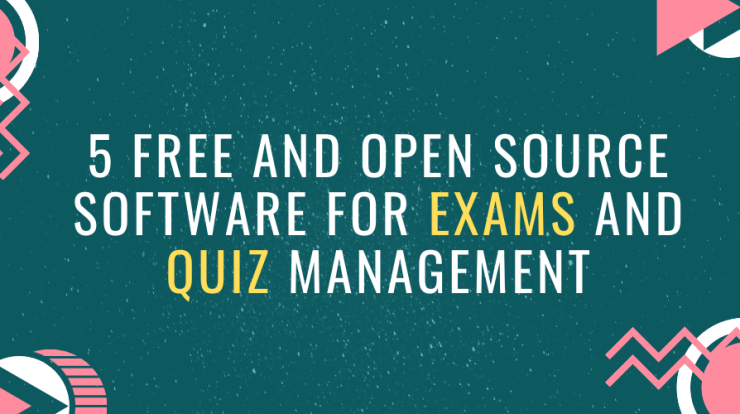 Free and Open Source software for Exams and Quiz Management