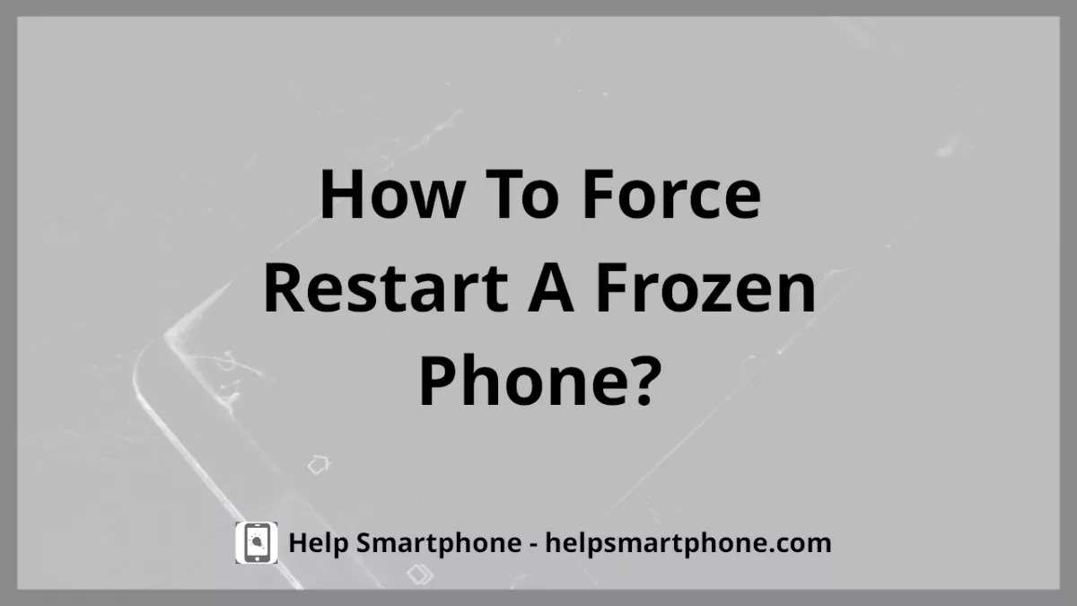 Phone frozen how to force restart it with a hard reset