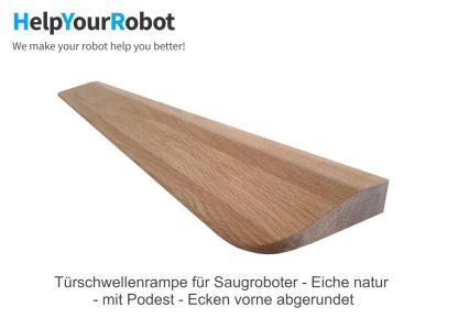Türschwellenrampe aus massivem Holz für Saugroboter - Eiche natur mit Podest und runden Ecken