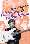 Music In Dreamland: Bill Nelson and Be Bop Deluxe