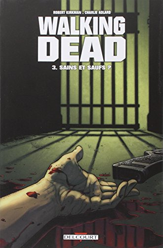 Walking-Dead-Tome-3-Sains-et-saufs-0