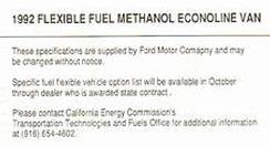 Ford Van runs on any mix of gasoline and alcohol.  ~California Energy Commission.