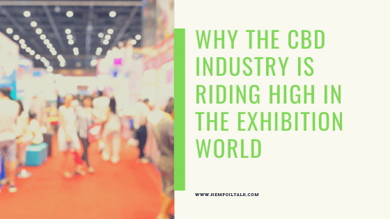 banner why the cbd industry is riding high in the exhibition world