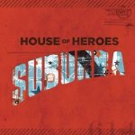 House of Heroes – Suburba