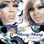 Mary Mary – Something Big