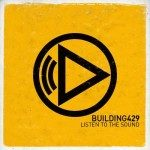 Building 429 – Listen to the Sound