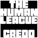 The Human League – Credo
