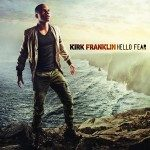 Kirk Franklin – Hello Fear