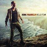 Kirk Franklin – Hello Fear