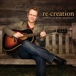 Steven Curtis Chapman – re:creation