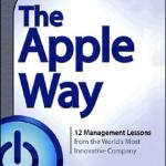 Jeffrey L. Cruikshank – The Apple Way: 12 Management Lessons from the World's Most Innovative Company