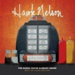 Hawk Nelson – The Songs You've Already Heard