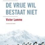 Victor Lamme – De vrije wil bestaat niet