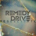 Remedy Drive – Resuscitate