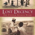 Atta Arghandiwal – Lost Decency – The Untold Afghan Story