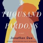 Jonathan Dee – A Thousand Pardons
