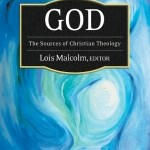 Lois Malcolm – God: The Sources of Christian Theology