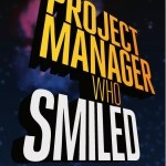 Peter Taylor – The Project Manager Who Smiled