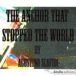 Agostino Scafidi – The Anchor That Stopped The World