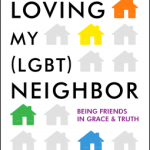 Glenn T. Stanton – Loving My (LGBT) Neighbor: Being Friends in Grace and Truth