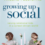 Gary D Chapman, Arlene Pellicane – Growing Up Social: Raising Relational Kids in a Screen-Driven World